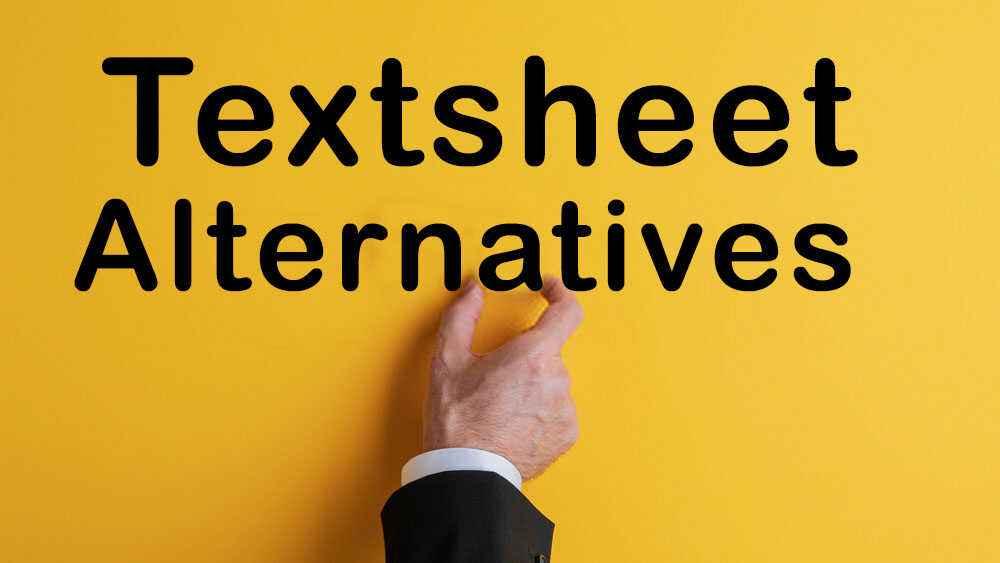 Textsheet and its alternatives